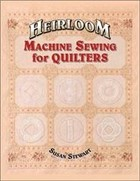Heirloom Machine Sewing for Quilters
