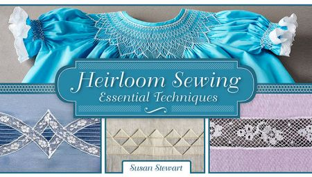 Heirloom Sewing Essential Techniques title card